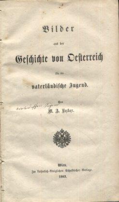 Bilder aus der Geschichte von Oesterreich für die vaterländische Jugend. Erstaugabe, EA
