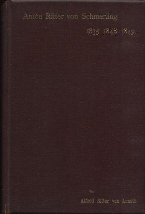 Anton Ritter von Schmerling. Episoden aus seinem Leben 1935, 1848-1849. Erstaugabe, EA