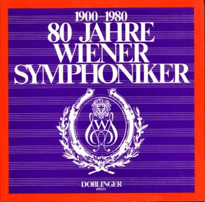1900 - 1980. 80 Jahre Wiener Symphoniker. Ein Stück Wiener Musikgeschichte. Erstauflage, EA,