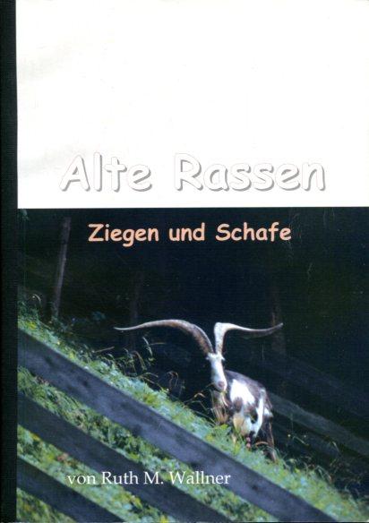 Alte Rassen - Ziegen und Schafe. Erstauflage, EA