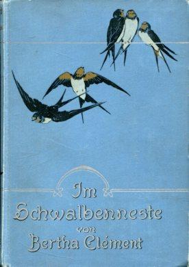 Im Schwalbenneste - Erzählung für junge Mädchen Mit 4 Bildern v. R. Gutschmidt. 2. Auflage,