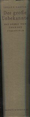 Der große Unbekannte. Das Leben von Charles Sealsfield (Karl Postl). Erstauflage, EA