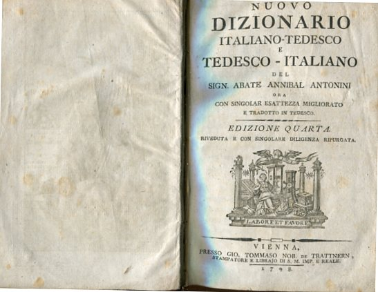 Nuovo dizionario italiano-tedesco e tedesco-italiano. con Singolar esattezza migliorato, zweisprachig, deutsch italienisch. Erstauflage dieser Ausgabe, Edizione Quarta.