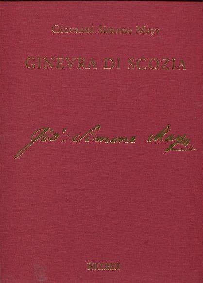 Ginerva die Scozia - Dramma eroica per musica di Geatano Rossi.. Giacomo Meyerbeer Werkausgabe Abteilung 2. Bühnenwerke. Erstauflage dieser Ausgabe