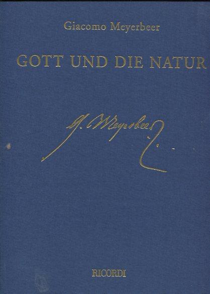 Gott und die Natur - Oratorium - Partitur. Giacomo Meyerbeer Werkausgabe Abteilung 2. geistliche und weltliche Vokalwerke Band 1. Erstauflage dieser Ausgabe