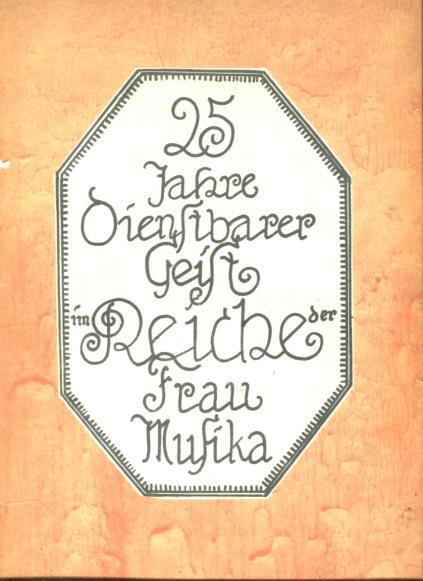 Fünfundzwanzig Jahre dienstbarer Geist im Reiche der Frau Musika - 1902 - 1927. Erstauflage, EA