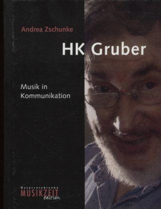 HK Gruber. Musik in Kommunikation. Reihe: Komponisten unserer Zeit, Band 31. Erstauflage, EA