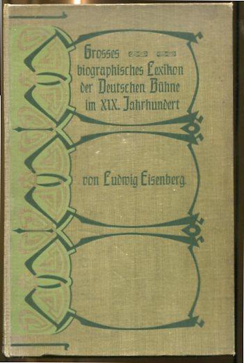 Großes Biographisches Lexikon der Deutschen Bühne im XIX. Jahrhundert. Erstauflage, EA.
