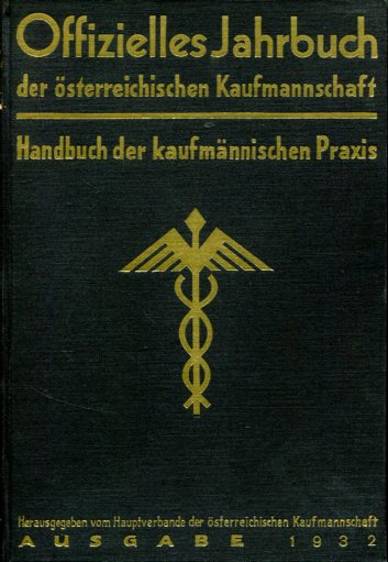 Offizielles Jahrbuch der österreichischen Kaufmannschaft - Handbuch der kaufmännischen Praxis. Hrsg. vom Hauptverband d. österr. Kaufmannschaft Erstauflage, EA