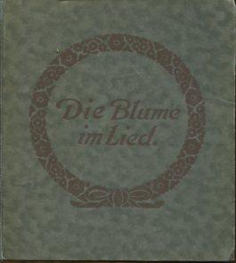 Fraungruber, Hans und Rudolf Ill. Sieck: Die Blumen im Lied. Gerlach´s Jugendbücherei 16. Erstauflage dieser Ausgabe, EA