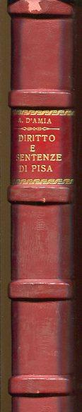 Diritto e sentenze di Pisa ai primordi del Rinascimento giuridico. Prefazione di Nicola Jaeger. Erstauflage, EA