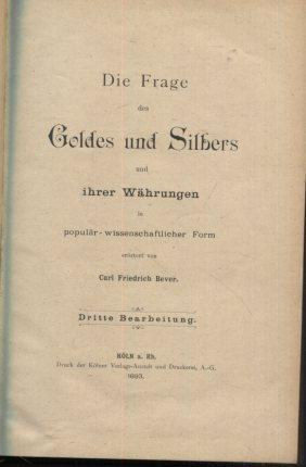 Die Frage des Goldes und Silbers und ihrer Währungen in populär-wissenschaftlicher Form 3. Auflage