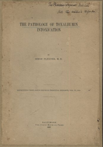 The Pathology of Toxalbumin Intoxication. Reprintet from Johns Hopkins Hospital Reports, Vol. VI, 1897