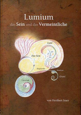 Lumium das Sein und das Vermeintliche. 3. Auflage