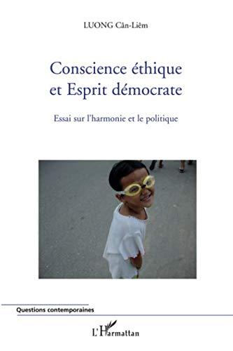 Conscience éthique et Esprit démocrate - Essai sur l