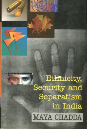 Ethnicity, Security and Separatism in India. first Edition