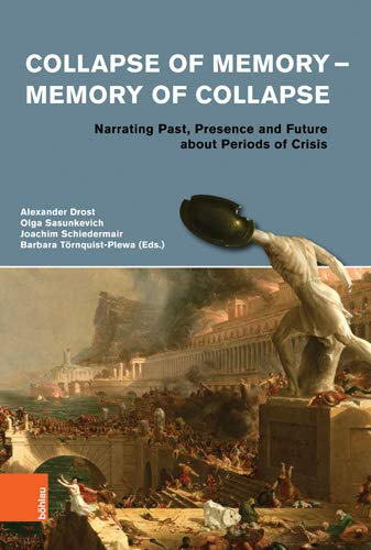 Collapse of memory - memory of collapse - narrating past, presence and future about periods of crisis. Erstauflage, EA