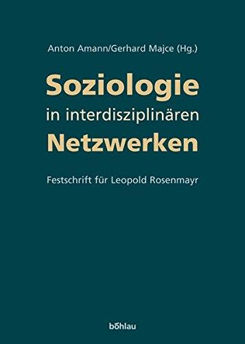 Soziologie in interdisziplinären Netzwerken - Leopold Rosenmayr gewidmet. Erstauflage, EA