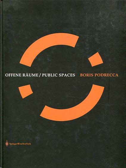 Offene Räume = Public spaces. Mit einem Essay von Werner Oechslin. Hrsg. von Matthias Boeckl. [Übers.: Pedro M. Lopez]. Erstauflage, EA
