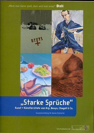 Starke Sprüche! - Künstlerzitate von Arp, Beuys, Chagall & CO. Erstauflage, EA