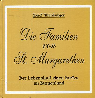 Die Familien von St. Margareten. ein genealogisch-historischer Beitrag im Sinne der Dorferhaltung. Erstauflage, EA