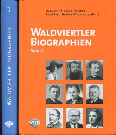 Waldviertler Biographien 2 Bände. Schriftenreihe des Waldviertler Heimatbundes ; Bd. 42, 43. Erstauflage, EA