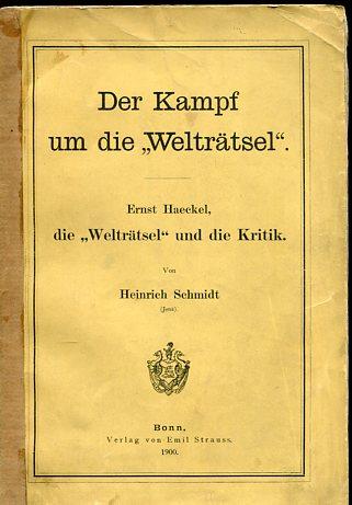 """Der Kampf um die """"Welträtsel"""" - Ernst Haeckel, die """"Welträtsel"""" und die Kritik. Erstauflage, EA"""