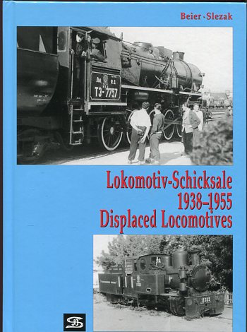Lokomotiv-Schicksale 1938 - 1955 = Displaced locomotives. Erstauflage, EA