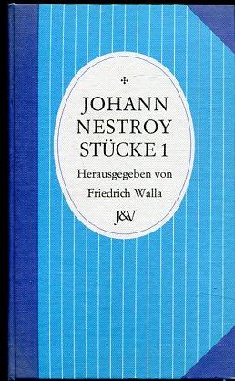 Johann Nestrox Stücke 1. Historisch-kritische Ausgabe von herausgegeben von Jürgen Hein und Johann Hüttner. Erstauflage dieser Ausgabe, EA