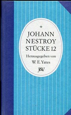 Johann Nestrox Stücke 12. Historisch-kritische Ausgabe von herausgegeben von Jürgen Hein und Johann Hüttner. Erstauflage dieser Ausgabe, EA