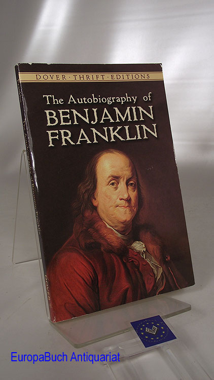 The Autobiography of Benjamin Franklin Dover Thrift Editions Auflage: New edition 1996,