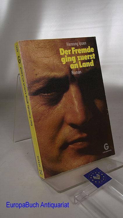 Der Fremde ging zuerst an Land : Roman. Berechtigte Übersetzung aus dem Dänischen von Fritz Nothardt. G 3351