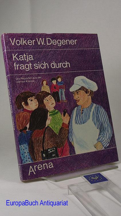 Katja fragt sich durch Die Reporter aus der vierten Klasse. Die Bilder sind von Gisela Degler-Rummel 1. Auflage 1975,