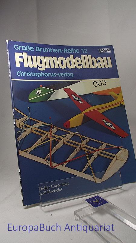 Flugmodellbau. Große Brunnen-Reihe 12 52712