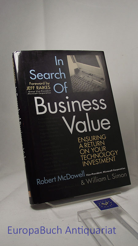 In Search of Business Value Ensuring a Return on Your Technology Investment