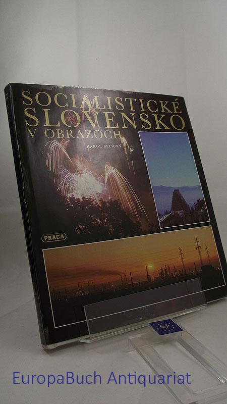 Slovensko - Slowakei - Slovakia Socialisticke Slovensko V Obrazoch Bildunterschriften in 4 Sprachen,