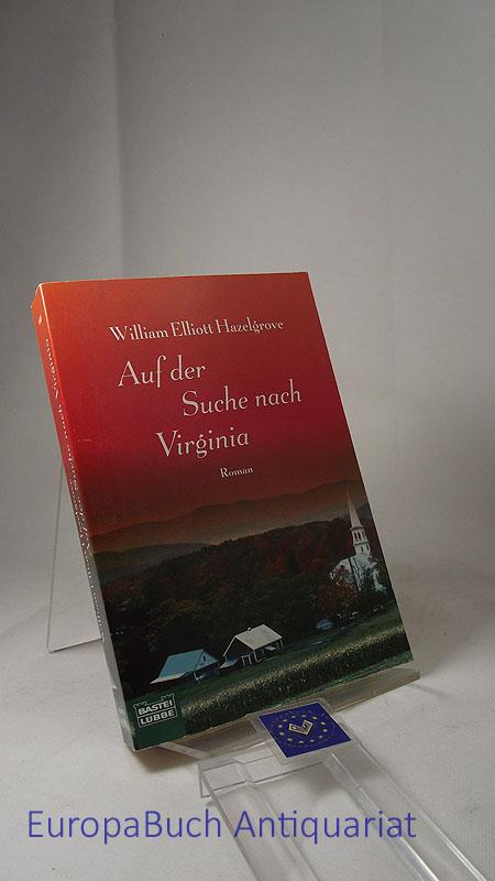 Auf der Suche nach Virginia : Roman. Aus dem Amerikanischen von Karl Heinz Ebnet. Vollständige Taschenbuchausgabe, 1. Auflage 2001,