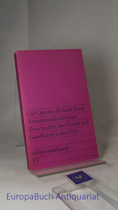 Oglesby, Carl und Richard Shaull: Amerikanische Ideologie 2 Studien über Politik und Gesellschaft in den USA. Edition Suhrkamp 341, 2. Auflage 1970,