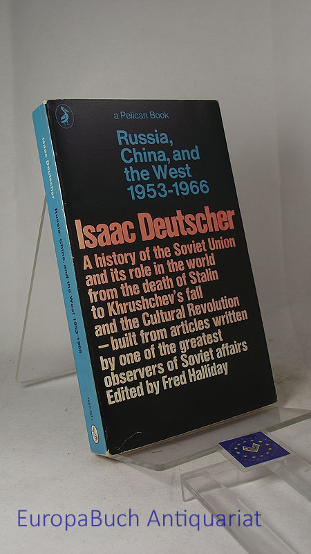 Russia, China and the West 1953-1966: A Contemporary Chronicle, 1953-66 (Pelican) Edited by Fred Hallyday