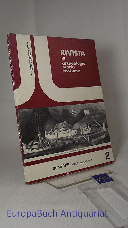 Gurrieri, Francesco, Pietro Ruschi Renzo Papino u. a.: Rivista di acheologiastoria costume anno VIII, Aprile-Giugno 1980 2