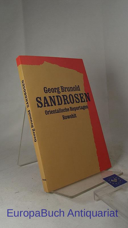 Sandrosen Orientalische Reportagen. 1. Auflage 1987,