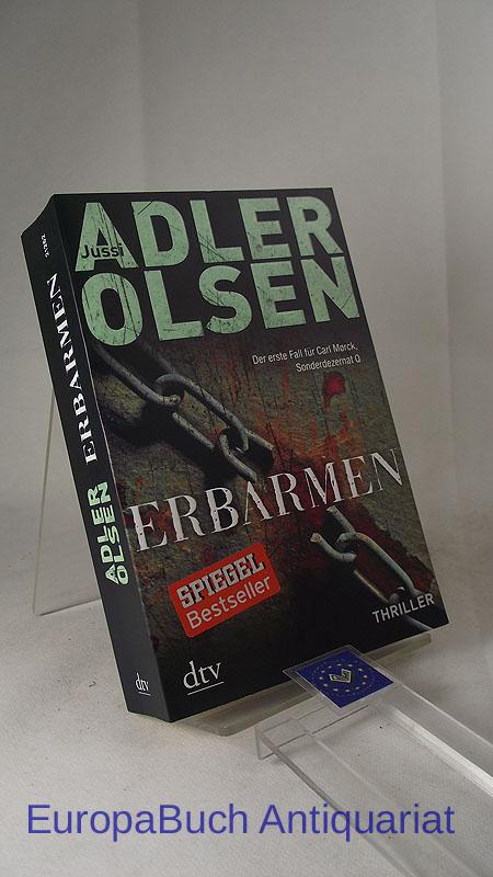 Erbarmen  : Der erste Fall für Carl Morck, Sonderdezernat Q Thriller. Aus dem Dänischen von Hannes Thiess 11. Auflage 2003,