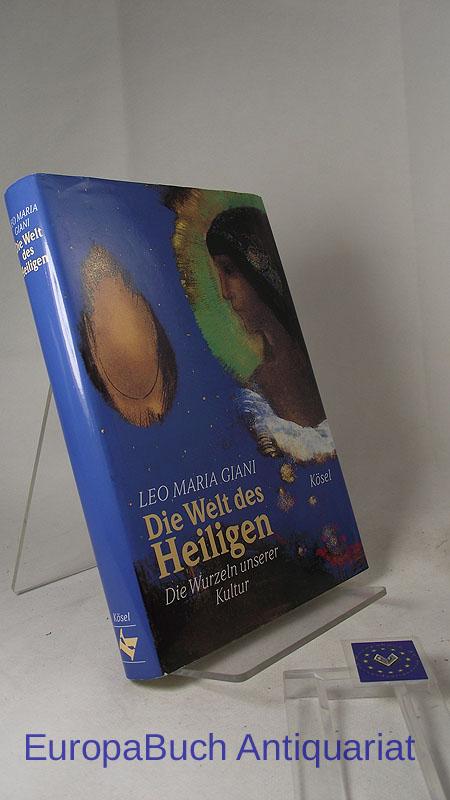 Die Welt des Heiligen : Die Wurzeln unserer Kultur. 1. Auflage 1997,
