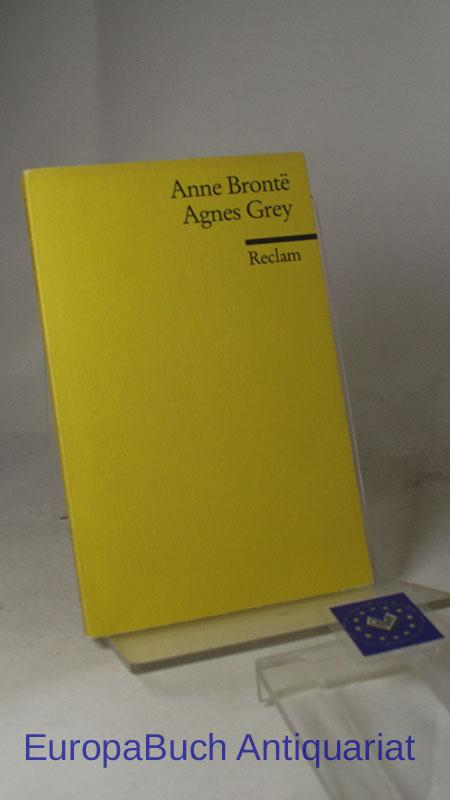 Agnes Grey. Übersetzung, Anmerkung und Nachwort von Stefanie Kuhn-Werner. Reclams Universal Bibliothek Band Nr. : 8627(4)