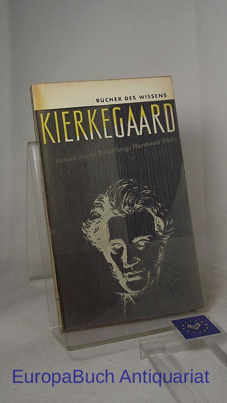 Kierkegaard. Ausgewählt und eingeleitet von Hermann Diem, Fischer Bücherei 109, 76.-87. Tausend 1958,