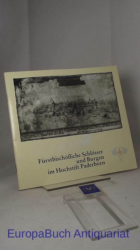Fürstbischöfliche Schlösser und Burgen im Hochstift Paderborn. Heimatkundliche Schriftenreihe 26,