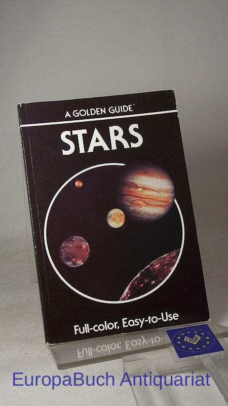 Stars : A Guide to the Constellations : Sun, Moon, Planets and Other Features of the Heavens. Full-color, Easy-to-Use 1985