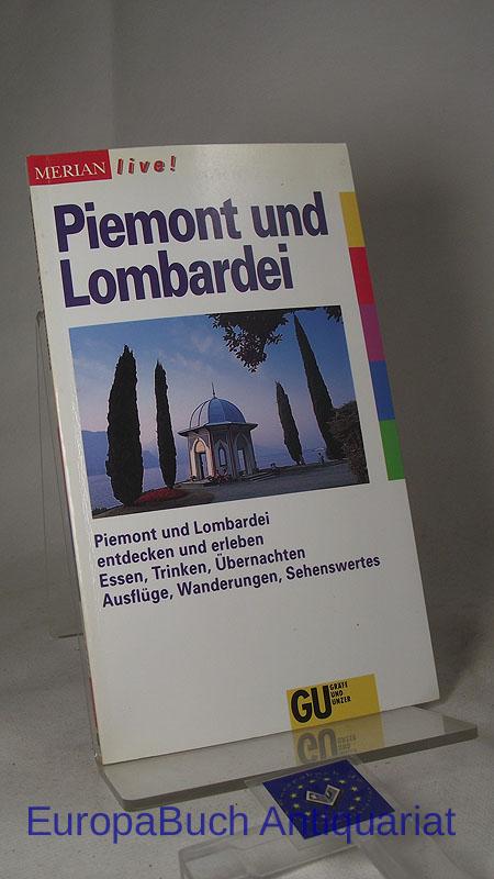 Merian live ! Piemont und Lombardei : Piemont und Lombardei entdecken und erleben; Essen, Trinken, Übernachten, Ausflüge, Wanderungen, Sehenswertes. 1. Auflage 1995,