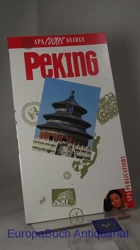 APA-pocket-Guides : Peking. Ins Deutsche übertragen von Annette Bus. APA-pocket-Guides 1995,