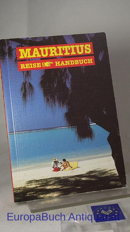 Mauritius. Übersetzung Ute Mareik. Kt. und Pl. Ann-Kathrin Kruse. Storck Reise-Handbuch 2. Auflage 1994,